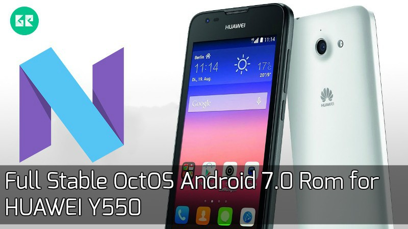 OctOS Android 7.0 Rom for HUAWEI Y550