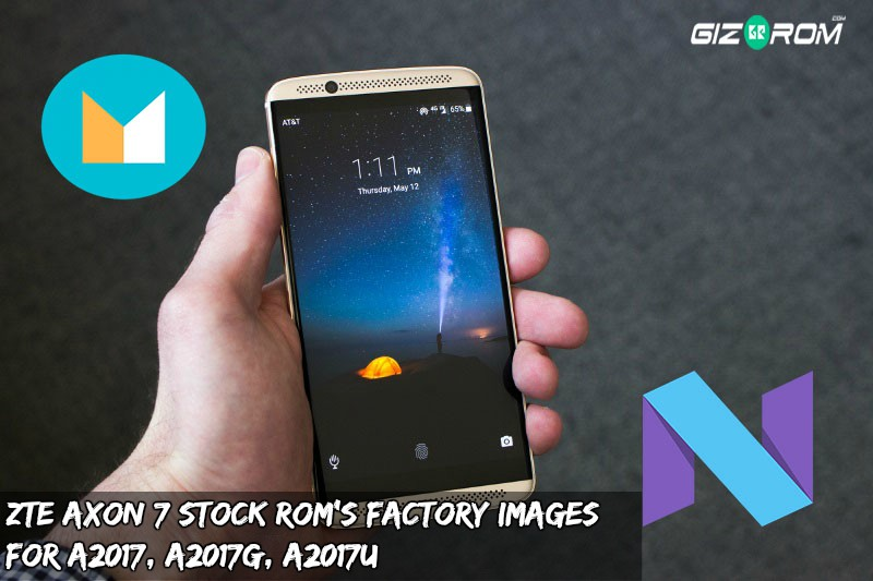Axon 7 Stock Roms A2017 A2017U A2017G - Zte Axon 7 Stock Rom's Factory Images for A2017, A2017G, A2017U