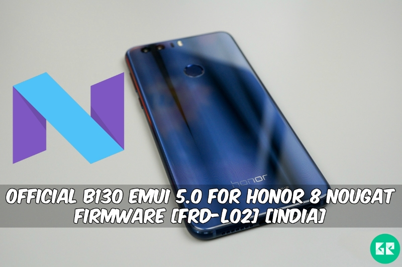 Official B130 To EMUI 5 0 For Honor 8 Nougat Firmware [FRD