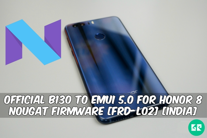 B130 To EMUI 5.0 For Honor 8 Nougat Firmware