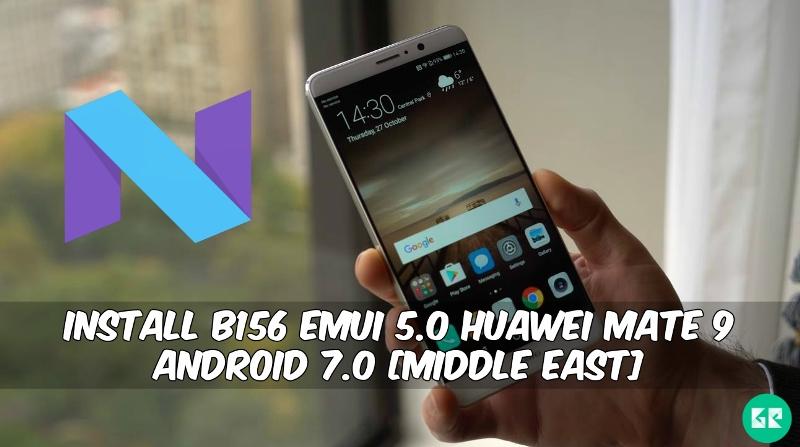B156 Emui 5.0 Huawei Mate 9 Android 7.0