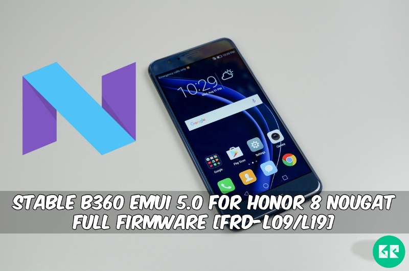 B360 EMUI 5.0 For Honor 8 Nougat Full Firmware