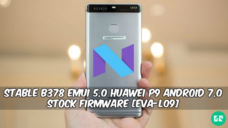 B378 EMUI 5.0 Huawei P9 Android 7.0 Stock Firmware