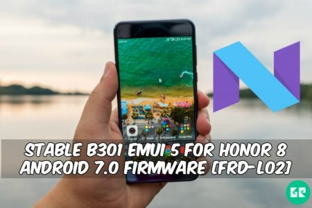 Stable B301 EMUI 5 0 For Honor 8 Android 7 0 Firmware [FRD-L02]
