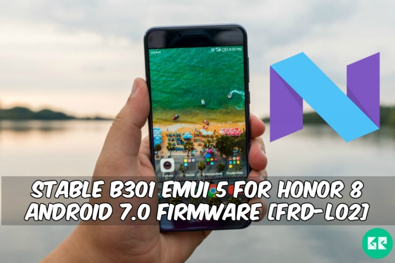 EMUI 5 For Honor 8 Android 7.0 Firmware - Stable B301 EMUI 5.0 For Honor 8 Android 7.0 Firmware [FRD-L02]
