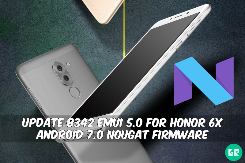 EMUI 5.0 For Honor 6X Android 7.0 Nougat Firmware - Update B342 EMUI 5.0 For Honor 6X Android 7.0 Nougat Firmware