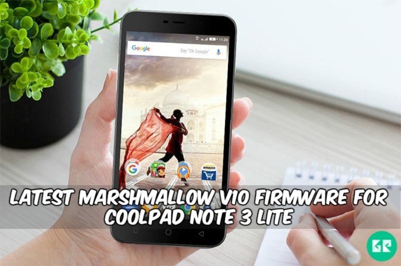 Marshmallow V10 Firmware For Coolpad Note 3 Lite - Latest Marshmallow V10 Firmware For Coolpad Note 3 Lite