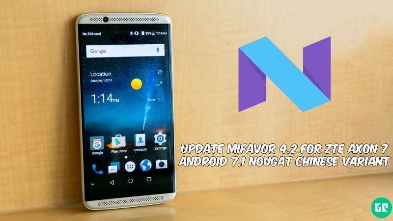 Update MiFavor 4.2 For ZTE Axon 7 Android 7.1 Nougat Chinese Variant