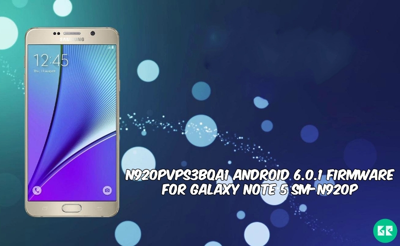 N920PVPS3BQA1 Android 6.0.1 Firmware For Galaxy Note 5 SM N920P - N920PVPS3BQA1 Android 6.0.1 Firmware For Galaxy Note 5 SM-N920P