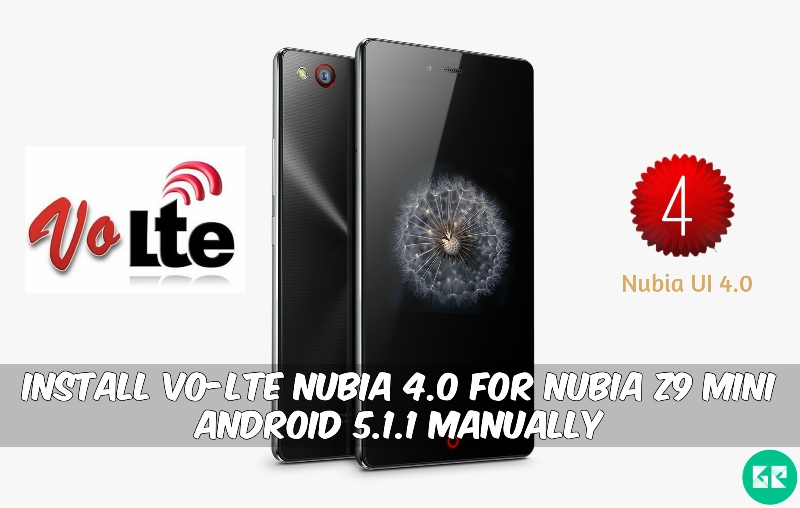 Vo-LTE Nubia 4.0 For Nubia Z9 mini Android 5.1.1