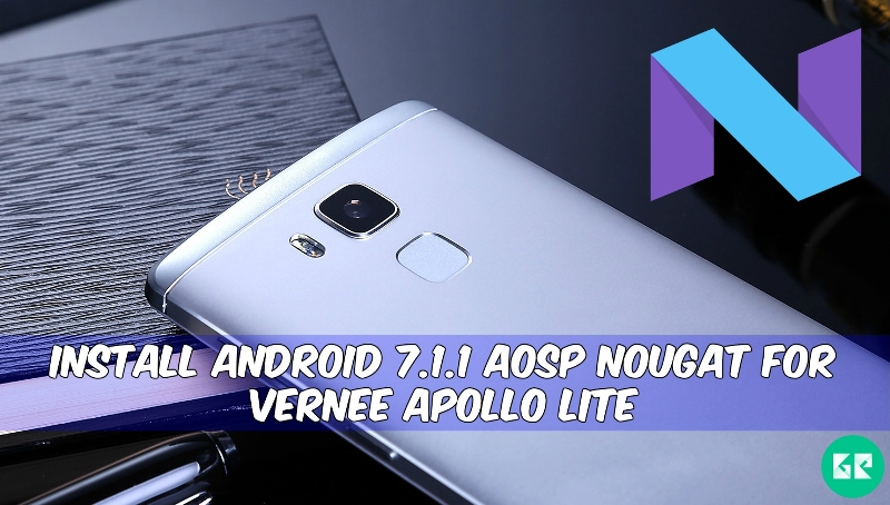 Android 7.1.1 AOSP Nougat For Vernee Apollo Lite - Install Android 7.1.1 AOSP Nougat For Vernee Apollo Lite