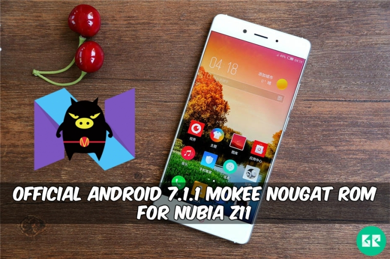 Android 7.1.1 MoKee Nougat ROM For Nubia Z11