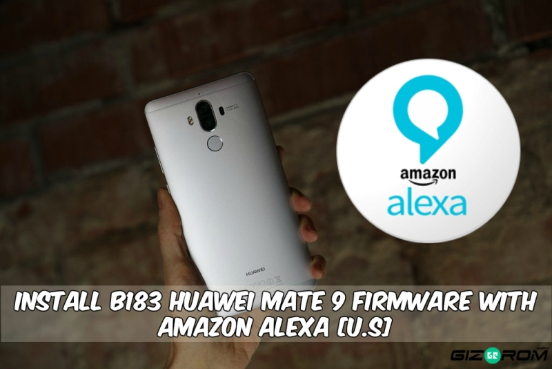 B183 Huawei Mate 9 Firmware With Amazon Alexa