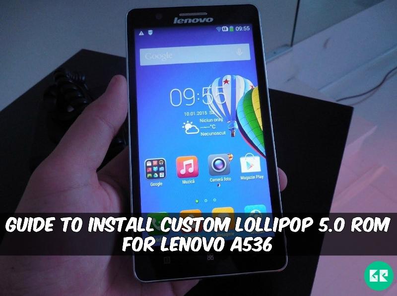 Custom Lollipop 5.0 Rom For Lenovo A536 - Guide To Install Custom Lollipop 5.0 Rom For Lenovo A536
