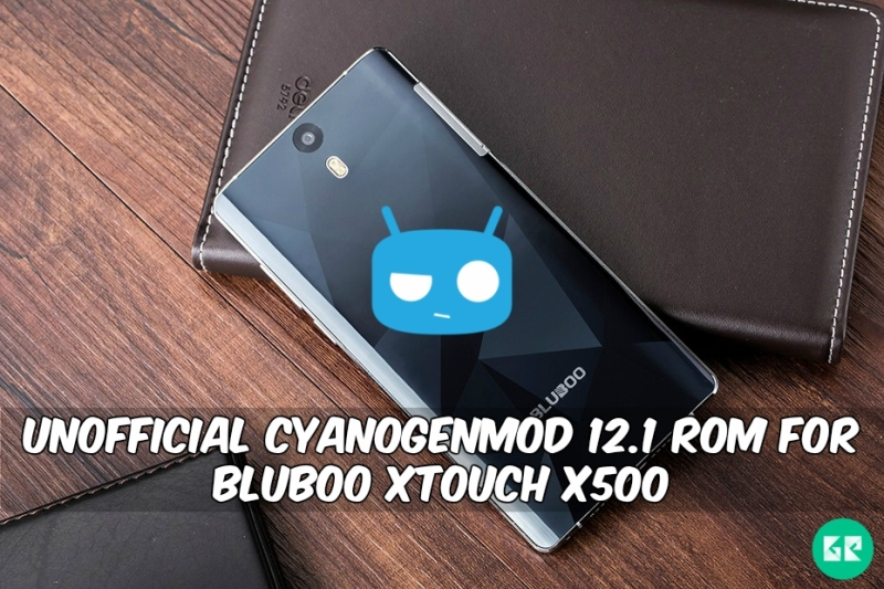 CyanogenMod 12.1 ROM For BLUBOO Xtouch X500 - Unofficial CyanogenMod 12.1 ROM For BLUBOO Xtouch X500