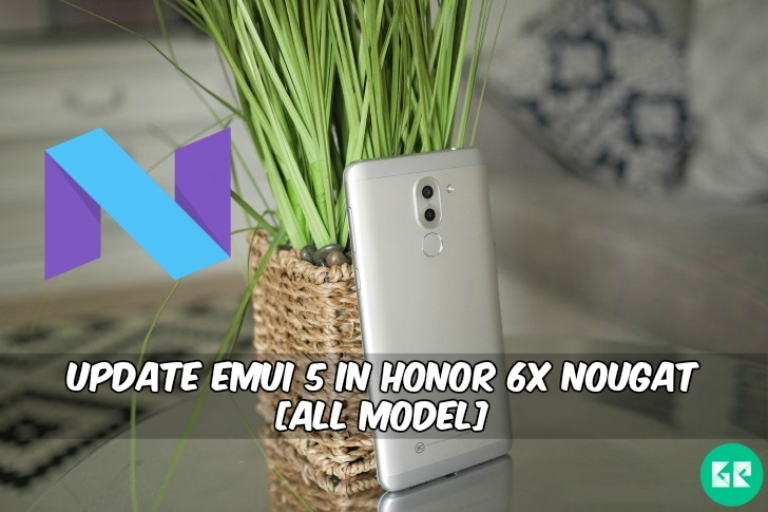 Update EMUI 5 In Honor 6X Nougat