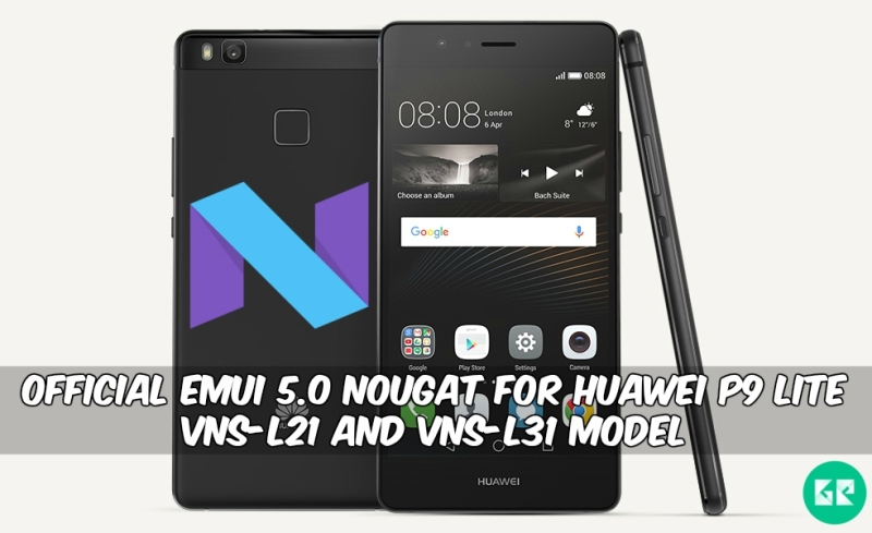 EMUI 5.0 Nougat For Huawei P9 Lite VNS-L21 And VNS-L31