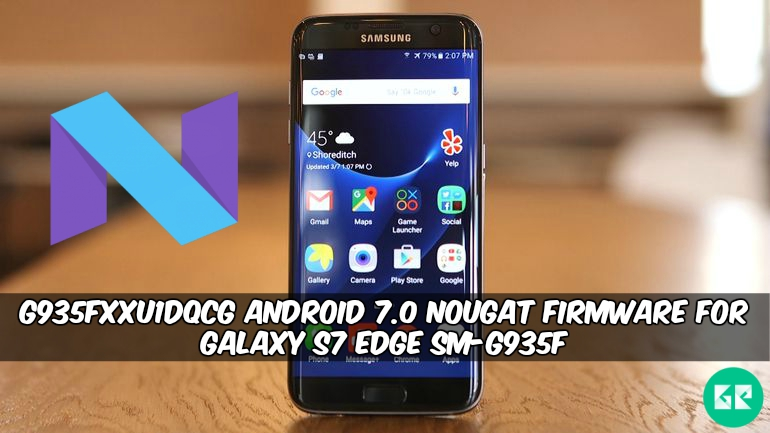 G935FXXU1DQCG Nougat Firmware For Galaxy S7 Edge SM-G935F