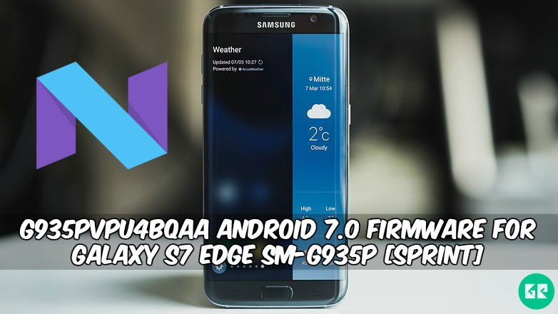 G935PVPU4BQAA Firmware For Galaxy S7 Edge SM G935P - G935PVPU4BQAA Android 7.0 Firmware For Galaxy S7 Edge SM-G935P [Sprint]