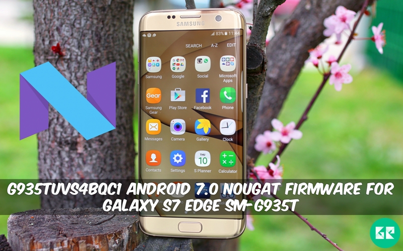 G935TUVS4BQC1 Nougat Firmware For Galaxy S7 Edge SM-G935T