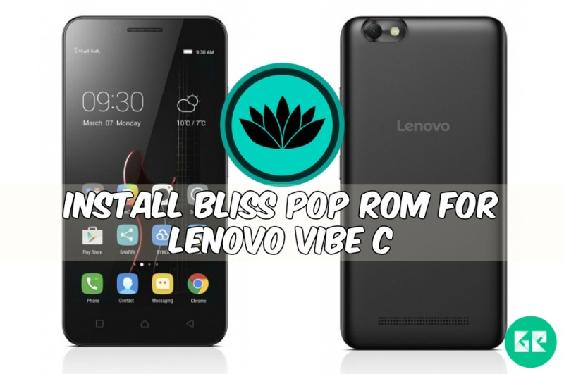Install Android 6 0 1 BLISS POP ROM For Lenovo Vibe C