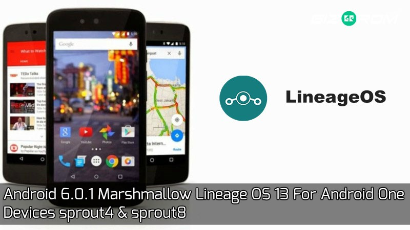 Marshmallow Lineage OS 13 For Android One Devices sprout4 & sprout8