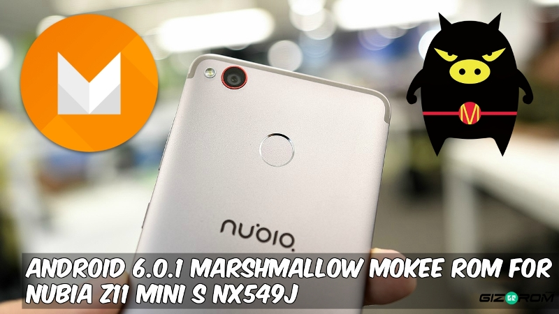 MoKee ROM For Nubia Z11 mini S NX549J