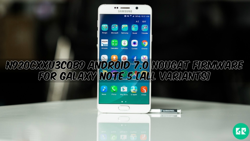 N920CXXU3CQB9 Android 7.0 Nougat Firmware For Galaxy Note 5