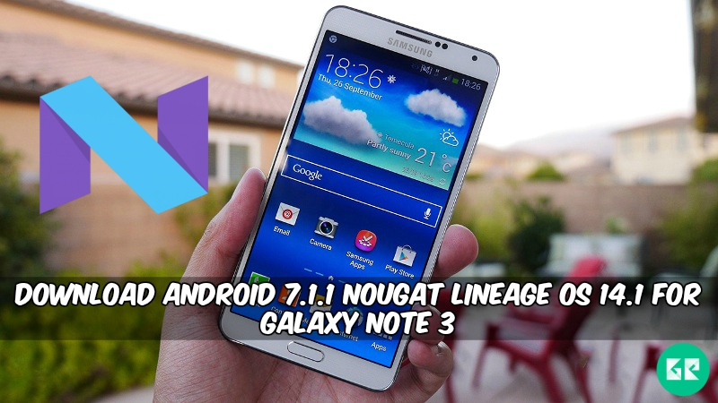 Nougat Lineage OS 14.1 For Galaxy Note 3