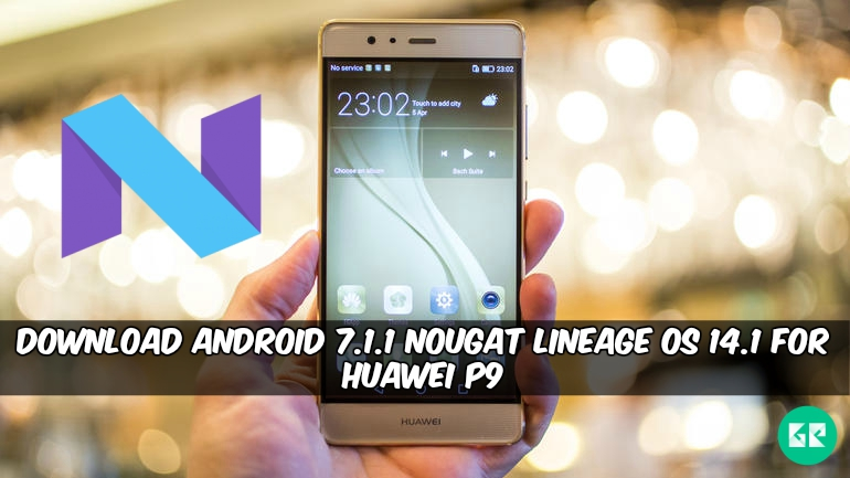 Download Android 7 1 1 Nougat Lineage OS 14 1 For Huawei P9