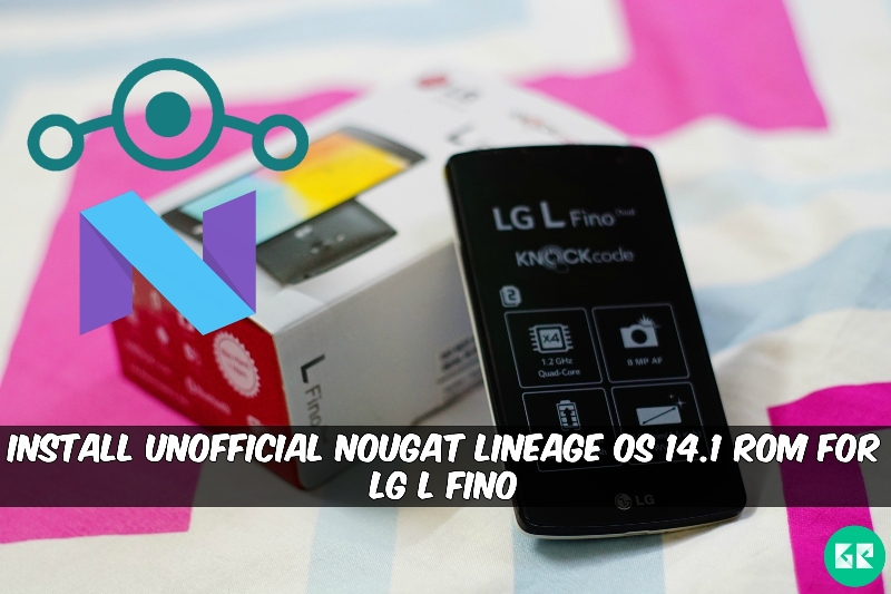 Nougat Lineage OS 14.1 ROM For LG L Fino