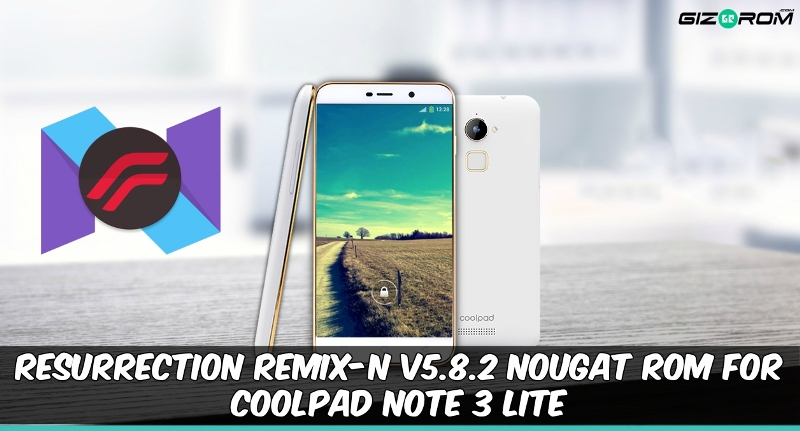 Resurrection Remix-N v5.8.2 Nougat ROM For Coolpad Note 3 Lite