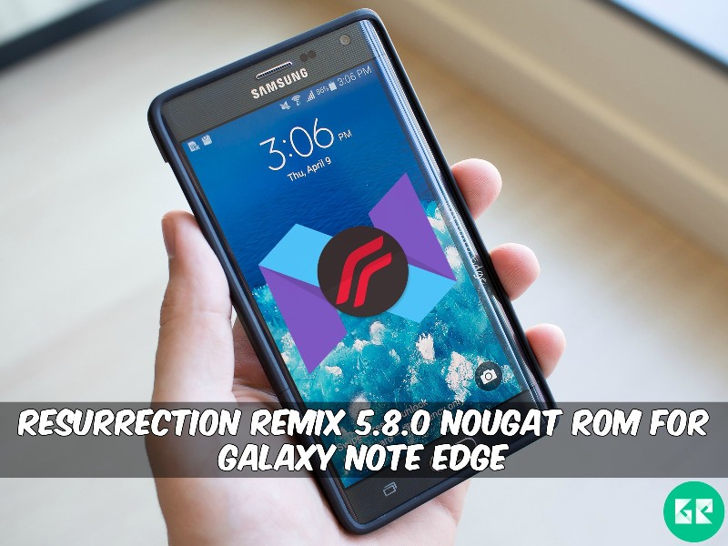 Resurrection Remix-N 5.8.0 Nougat ROM For Galaxy Note Edge