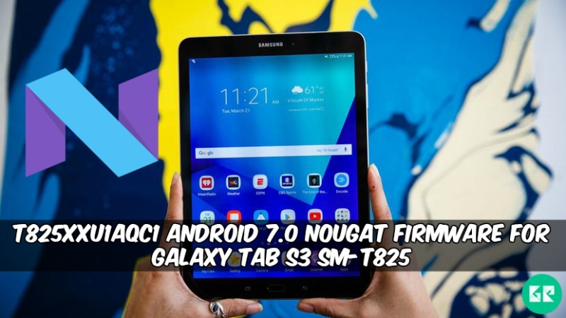T825XXU1AQC1 Nougat Firmware For Galaxy Tab S3 SM-T825