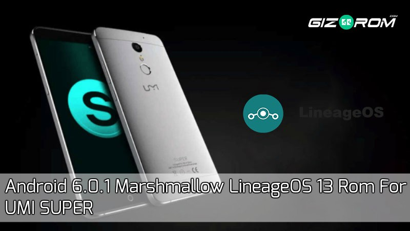 LineageOS 13 Rom For UMI SUPER