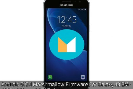Android 6 0 1 Marshmallow Firmware For Galaxy J3 SM-J320A USA and