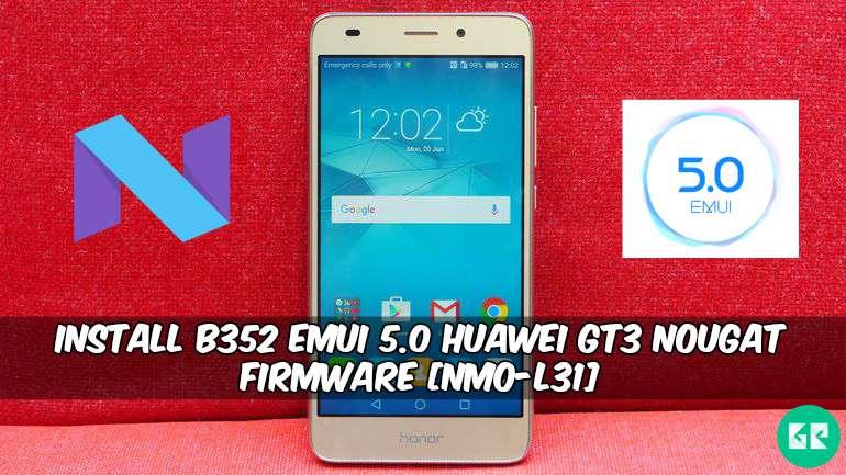 B352 EMUI 5.0 Huawei GT3 Nougat Firmware - Install B352 EMUI 5.0 Huawei GT3 Nougat Firmware [NMO-L31]