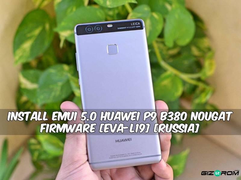 EMUI 5.0 Huawei P9 B380 Nougat Firmware