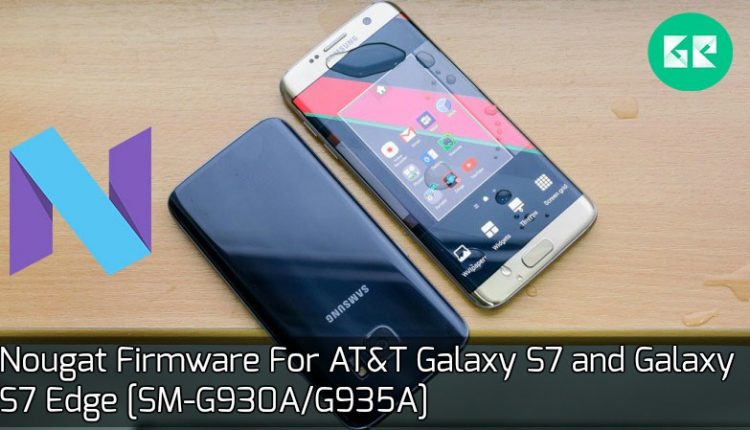 Nougat Firmware For AT&T Galaxy S7 and Galaxy S7 Edge