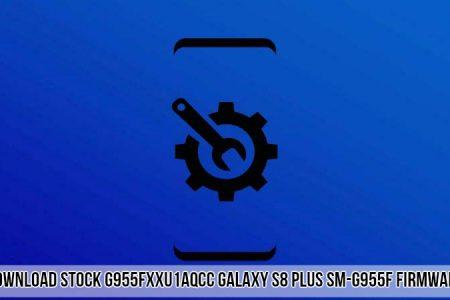 Download Stock G955FXXU1AQCC Galaxy S8 Plus SM-G955F Firmware