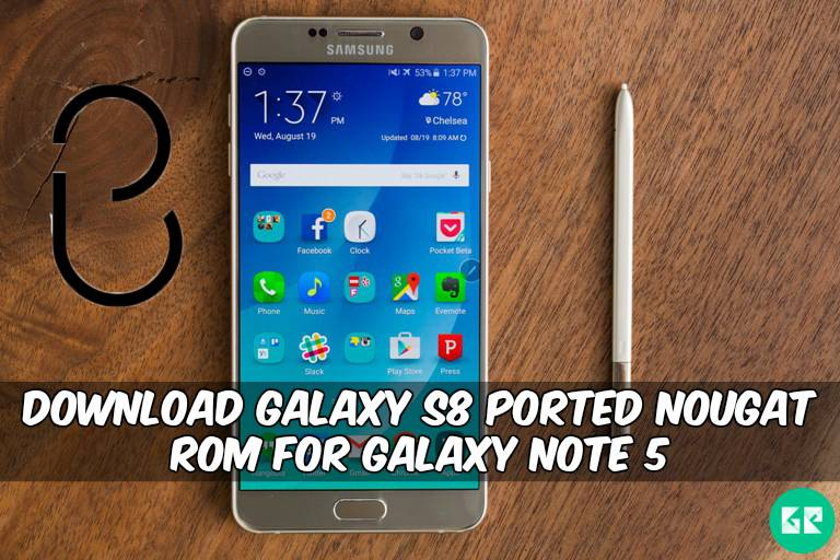 Galaxy S8 Ported Nougat ROM For Galaxy Note 5