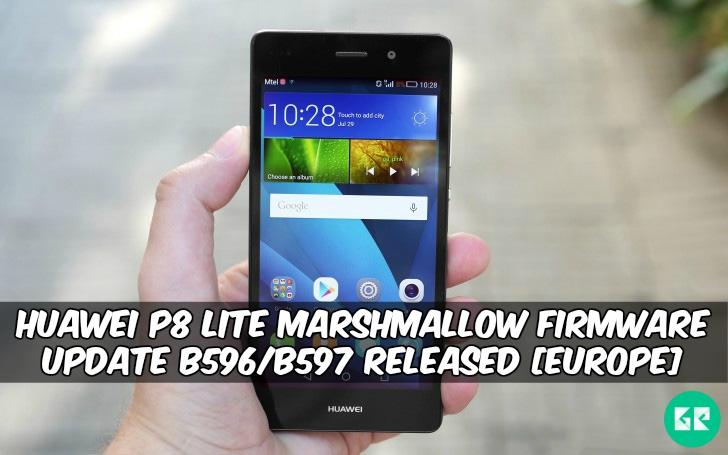 Huawei P8 Lite Marshmallow Firmware - Huawei P8 Lite Marshmallow Firmware Update B596/B597 Released [Europe]