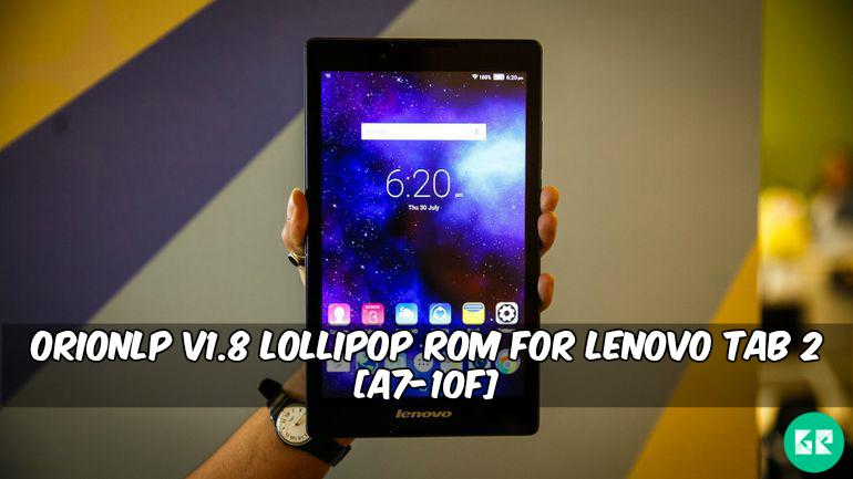 OrionLP v1.8 Lollipop ROM For Lenovo Tab 2 A7 10F - OrionLP v1.8 Lollipop ROM For Lenovo Tab 2 A7-10F