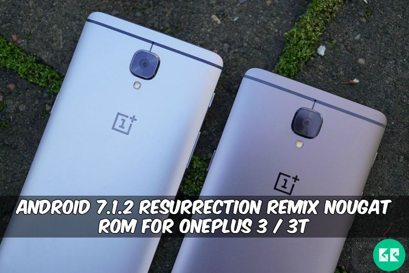 Resurrection Remix Nougat ROM For OnePlus 3 / 3T