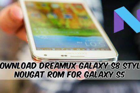 Download DreamUX Galaxy S8 Style Nougat ROM For Galaxy S5