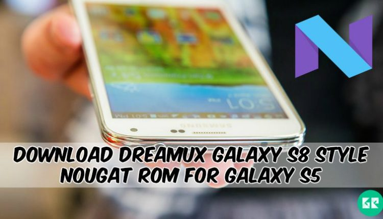 DreamUX Galaxy S8 Style Nougat ROM For Galaxy S5