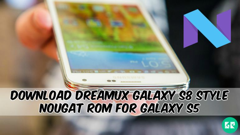 Download DreamUX Galaxy S8 Style Nougat ROM For Galaxy