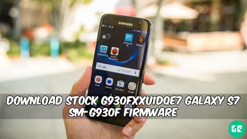 Download Stock G930FXXU1DQE7 Galaxy S7 SM-G930F Firmware