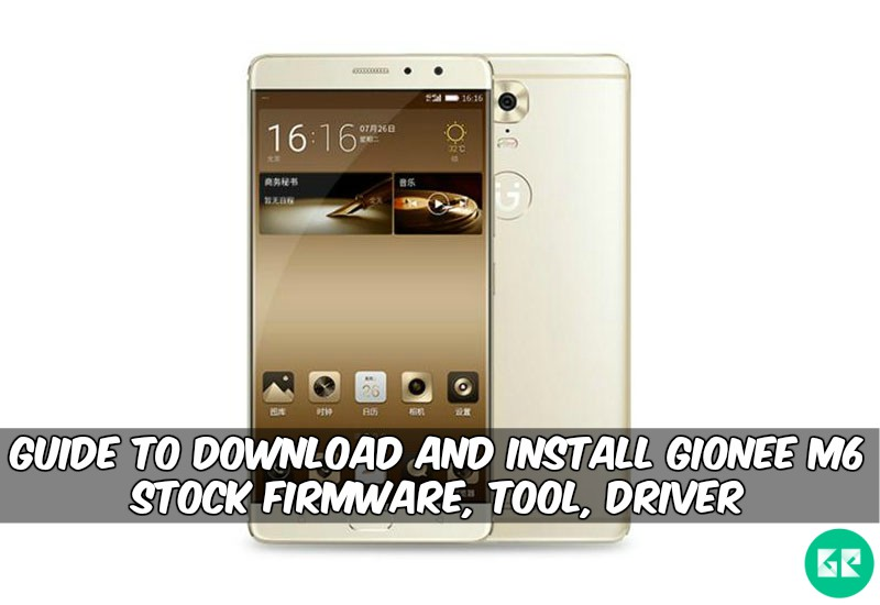 Gionee M6 Stock Firmware, Tool, Driver