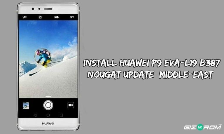 Huawei P9 EVA L19 B387 Nougat Update - Install Huawei P9 EVA-L19 B387 Nougat Update [Middle-East]